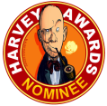 Harvey-nominated!