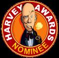 Harvey-nominated!